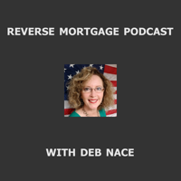Reverse Mortgage Podcast with Deb Nance podcast