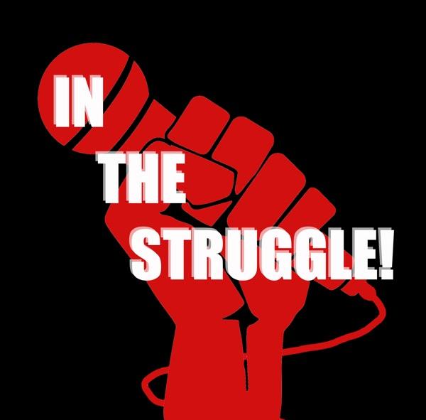 In The Struggle! Podcast