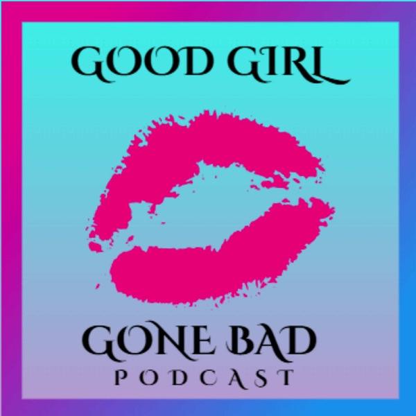 Good Girl Gone Bad