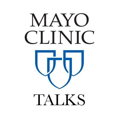 Mayo Clinic Talks:Mayo Clinic