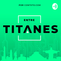 Entre Titanes podcast