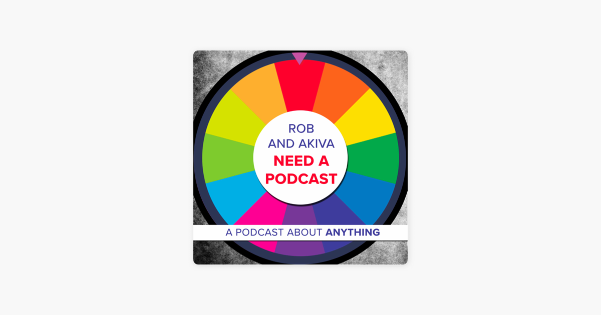 Rob and Akiva Need a Podcast on Apple Podcasts