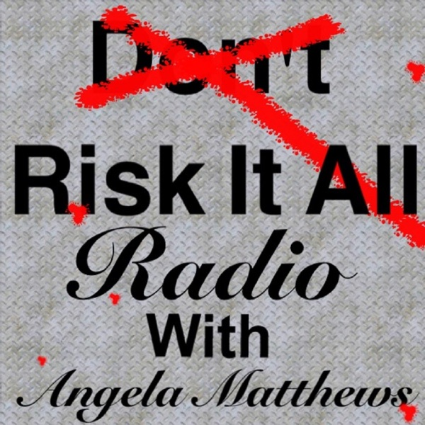 Risk It All Radio Podcast - Risk Takers Devoted  To Jesus