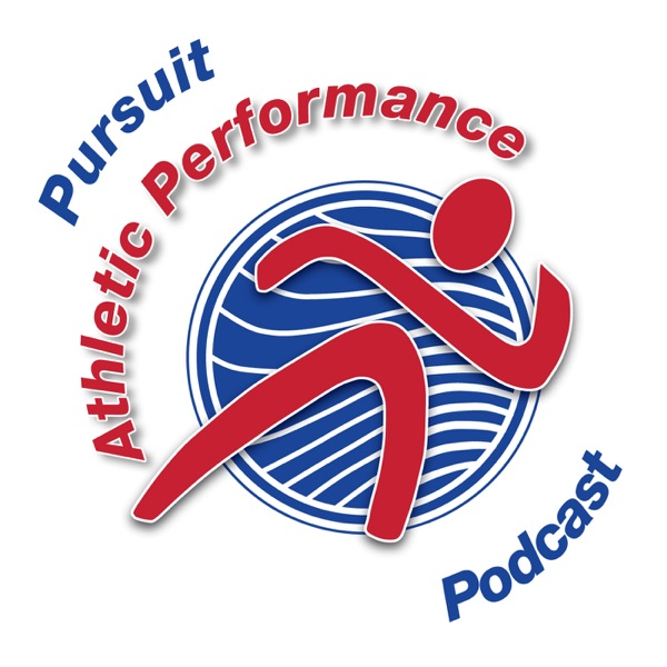 Pursuit Athletic Performance Podcast