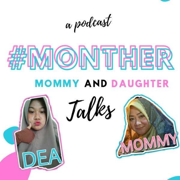 #MONTHER (Mommy And Daughter) TALKS!