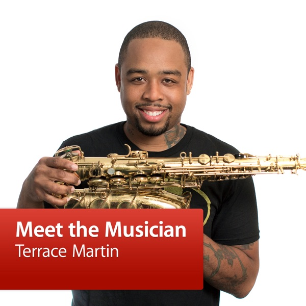Terrace Martin: Meet the Musician