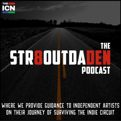 The Str8OutDaDen Podcast:Indie Creative Podcasts