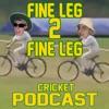 Fine Leg 2 Fine Leg Cricket Podcast artwork