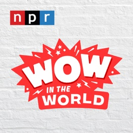 Wow in the World on Apple Podcasts