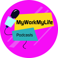 MyWorkMyLife podcast