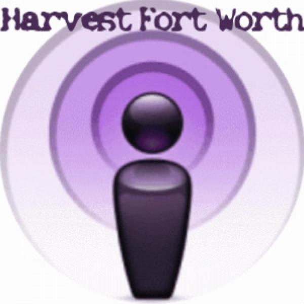 Harvest  Fort Worth Sunday Morning Worship