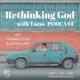 Rethinking God with Tacos Podcast