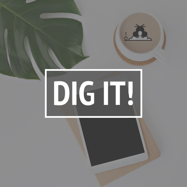 dig it! – Der Digital Natives Podcast