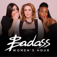 Badass Women's Hour podcast