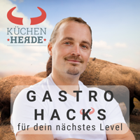 Küchenherde Gastro Hacks für dein nächstes Level podcast