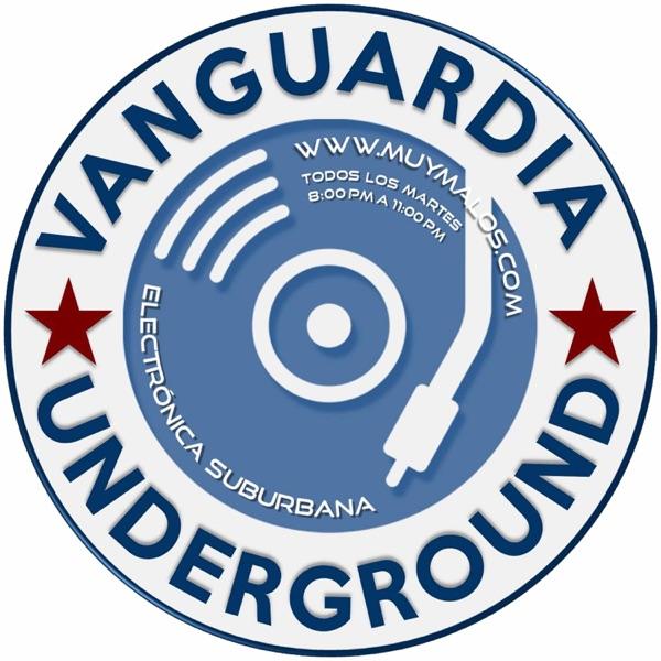 Muy Malos Radio » Vanguardia Underground
