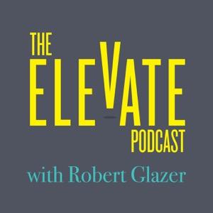 Elevate with Robert Glazer