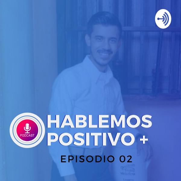 Hablemos Positivo Podcast