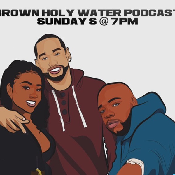 BrownHolyWater Podcast