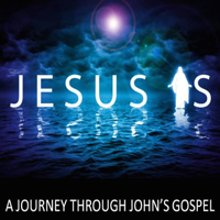 JOHN - The JESUS IS Gospel podcast