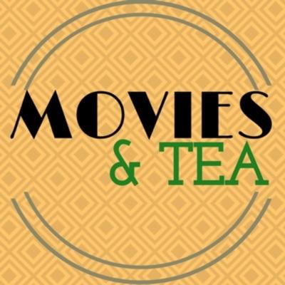 Movies and Tea