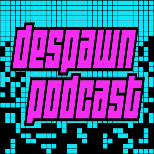 Despawn Podcast