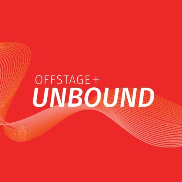 Offstage + Unbound™ Podcast