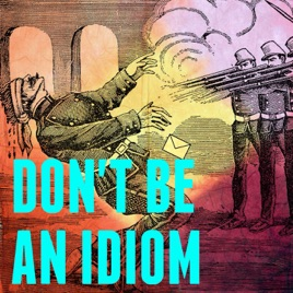 Don't Be An Idiom on Apple Podcasts