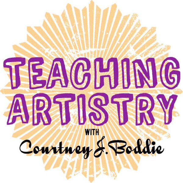 Teaching Artistry with Courtney J. Boddie