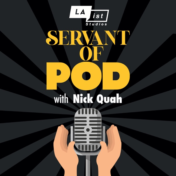Servant of Pod with Nick Quah