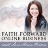 Faith Forward Online Business With Sara Anna Powers artwork
