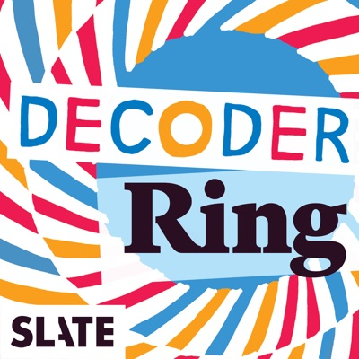 Decoder Ring:Slate Podcasts