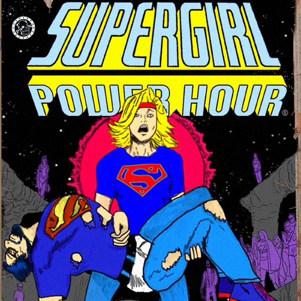 Supergirl Power Hour!