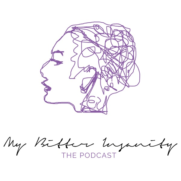 My Bitter Insanity: the Podcast