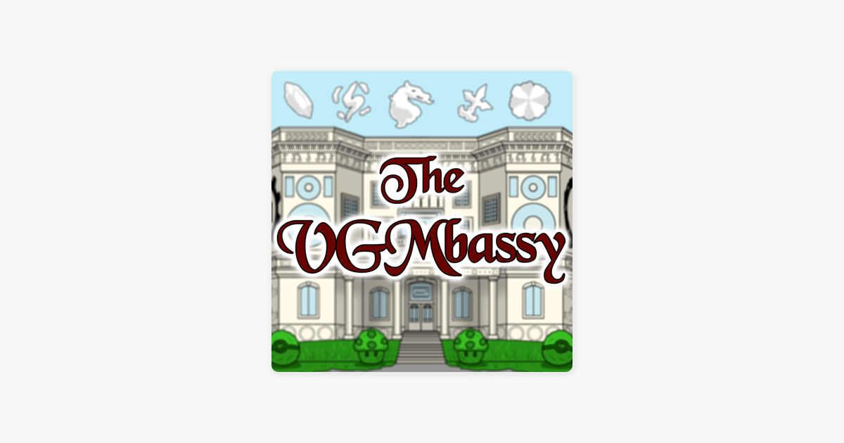 The VGMbassy on Apple Podcasts