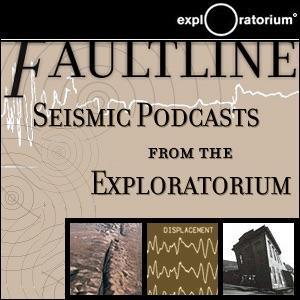 Faultline: Seismic Podcasts from the Exploratorium