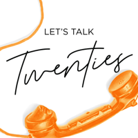 Let's Talk Twenties podcast