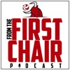 From The First Chair Podcast artwork