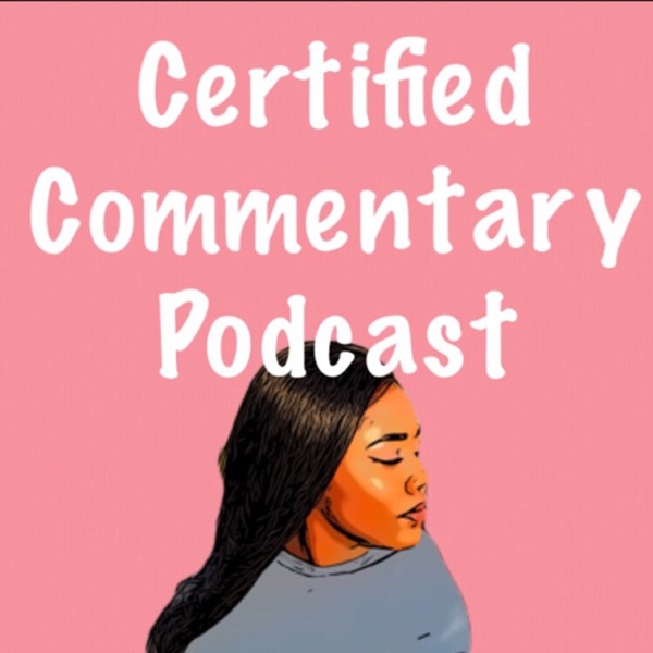 Certified Commentary Podcast