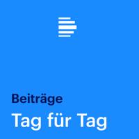 Tag für Tag Beiträge - Deutschlandfunk podcast