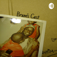 Bram's Cast podcast