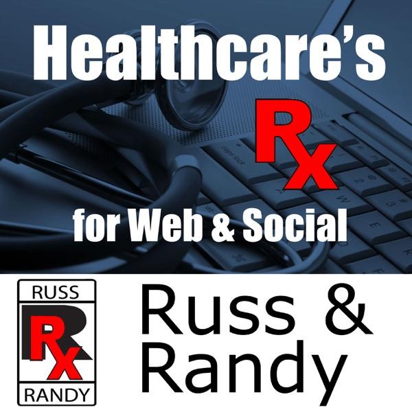 Russ and Randy Podcast | Healthcare's Prescription for Web & Social