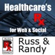 Russ and Randy Podcast | Healthcare's Prescription for Web & Social