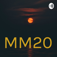 MM20 podcast
