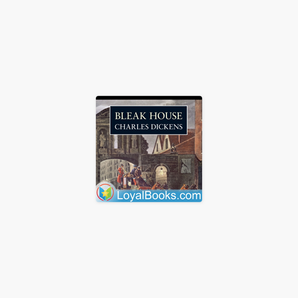 Bleak House by Charles Dickens on Apple Podcasts