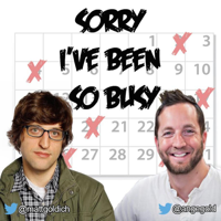 Sorry I've Been So Busy podcast