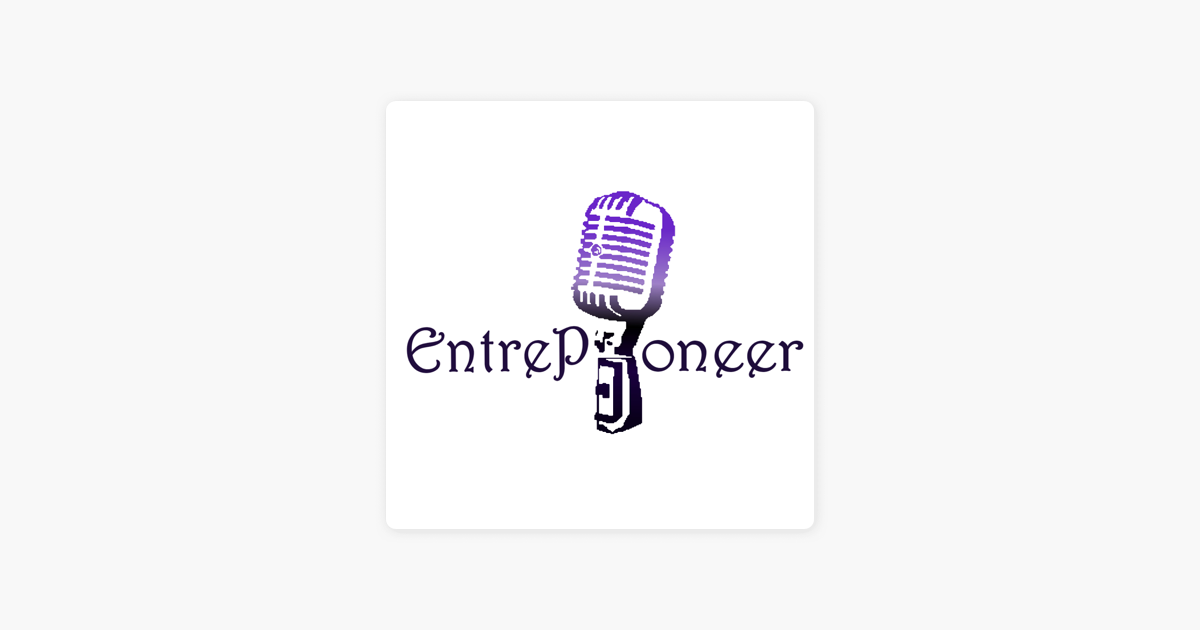 EntrePioneer Podcast on Apple Podcasts