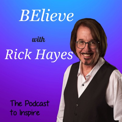BElieve with Rick Hayes