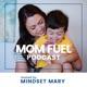 Mom Fuel Podcast