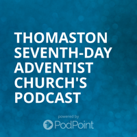 Thomaston Seventh-day Adventist Church's Podcast podcast